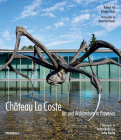 Château La Coste: Art and Architecture in Provence Cover Image
