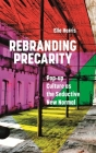 Rebranding Precarity: Pop-Up Culture as the Seductive New Normal Cover Image