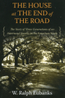 The House at the End of the Road: The Story of Three Generations of an Interracial Family in the American South Cover Image