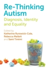 Re-Thinking Autism: Diagnosis, Identity and Equality Cover Image