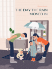 The Day the Rain Moved in Cover Image
