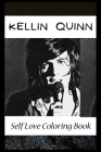 Self Love Coloring Book: Kellin Quinn Inspired Coloring Book Featuring Fun and Antistress Ilustrations of Kellin Quinn Cover Image