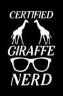 Certified Giraffe Nerd: Blank Lined Journal Notebook, 6