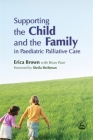 Supporting the Child and the Family in Paediatric Palliative Care Cover Image