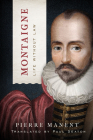Montaigne: Life Without Law (Catholic Ideas for a Secular World) Cover Image