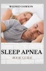 Sleep Apnea Book Guide: Sleep Well, Feel Better Cover Image