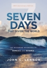 Seven Days That Divide the World, 10th Anniversary Edition: The Beginning According to Genesis and Science Cover Image