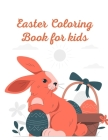 Easter Coloring Book for Kids: A fun Coloring Book with Easter eggs, Cute Bunnies, Flowers and more Cover Image