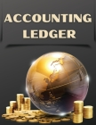 Accounting Ledger: The Best Financial Ledger Book For Men And Women. Great Accounting Ledger Book, Ideal Finance Books And Finance Planne Cover Image