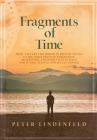 Fragments of Time: From a Secure Childhood in Prewar Vienna to the Challenges of Emigration, Adaptation, and Pursuits in Science and in E Cover Image