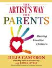 The Artist's Way for Parents: Raising Creative Children Cover Image