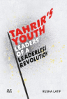 Tahrir's Youth: Leaders of a Leaderless Revolution Cover Image