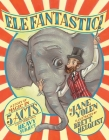 Elefantastic!: A Story of Magic in 5 Acts: Light Verse on a Heavy Subject Cover Image