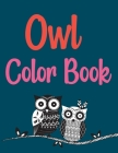 Owl Color Book: Owls Coloring Book For Kids And Toddlers Cover Image
