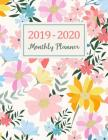 2019-2020 Monthly Planner: Two Year - Monthly Calendar Planner - 24 Months Jan 2019 to Dec 2020 for Academic Agenda Schedule Organizer Logbook an Cover Image