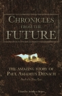 Chronicles From The Future: The amazing story of Paul Amadeus Dienach Cover Image