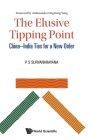 Elusive Tipping Point, The: China-India Ties for a New Order Cover Image