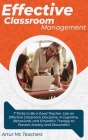 Effective Classroom Management: 7 Tricks to Be a Good Teacher. Use an Effective Classroom Discipline. A Cognitive, Behavioral, and Empathic Method to Cover Image