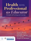 Health Professional as Educator: Principles of Teaching and Learning Cover Image