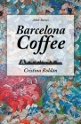 Barcelona Coffee: Adult Stories Cover Image