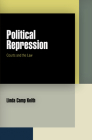 Political Repression: Courts and the Law (Pennsylvania Studies in Human Rights) Cover Image
