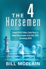 The 4 Horsemen: Beyond COVID, Politics, Social Unrest, & Digital Transformation in the Early 2020s (Envisioning 2030) Cover Image