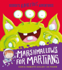 Marshmallows for Martians (George's Amazing Adventures) Cover Image
