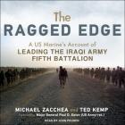 The Ragged Edge Lib/E: A Us Marine's Account of Leading the Iraqi Army Fifth Battalion Cover Image