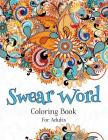 Swear Word Coloring Book For Adults: A Hilarious Adult Coloring Book Cover Image