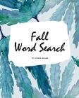 Fall Word Search Puzzle Book - All Levels (8x10 Puzzle Book / Activity Book) Cover Image