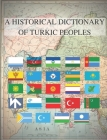 A Historical Dictionary of Turkic Peoples: Historical Turkish Book Cover Image