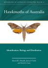 Hawkmoths of Australia: Identification, Biology and Distribution (Monographs on Australian Lepidoptera #13) Cover Image