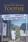 Everyone Knows Tootsie: The Life, Wisdom, and Humor of Pioneer Alaskan, Mattie