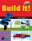 Build It! Volume 2: Make Supercool Models with Your Lego(r) Classic Set (Brick Books) Cover Image