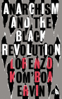 Anarchism and the Black Revolution: The Definitive Edition (Black Critique) Cover Image