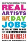 Real Artists Have Day Jobs: (And Other Awesome Things They Don't Teach You in School) Cover Image