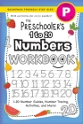 The Preschooler's 1 to 20 Numbers Workbook: (Ages 4-5) 1-20 Number Guides, Number Tracing, Activities, and More! (Backpack Friendly 6