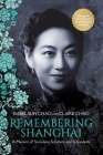 Remembering Shanghai: A Memoir of Socialites, Scholars and Scoundrels Cover Image
