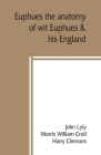 Euphues: the anatomy of wit; Euphues & his England Cover Image