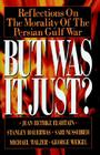 But Was It Just?: Reflections on the Morality of the Persian Gulf War Cover Image