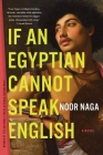 If an Egyptian Cannot Speak English: A Novel Cover Image