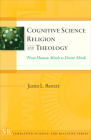 Cognitive Science, Religion, and Theology: From Human Minds to Divine Minds (Templeton Science and Religion Series) Cover Image