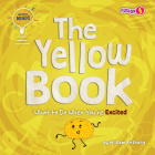 The Yellow Book: What to Do When You're Excited Cover Image