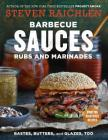 Barbecue Sauces, Rubs, and Marinades--Bastes, Butters & Glazes, Too (Steven Raichlen Barbecue Bible Cookbooks) Cover Image