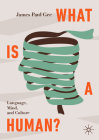 What Is a Human?: Language, Mind, and Culture Cover Image
