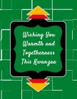 Wishing You Warmth and Togetherness This Kwanzaa: Kwanzaa Holiday Composition Notebook Gift Journal Cover Image