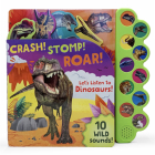 Crash! Stomp! Roar!: Let's Listen to Dinosaurs! Cover Image