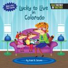 Lucky to Live in Colorado Cover Image
