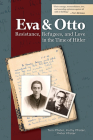 Eva and Otto: Resistance, Refugees, and Love in the Time of Hitler Cover Image
