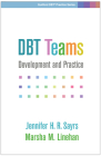 DBT Teams: Development and Practice (Guilford DBT Practice Series) Cover Image